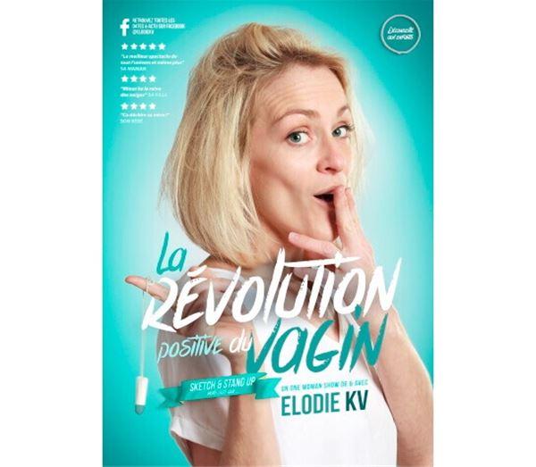 """Théâtre Le Point Comédie - """"Elodie KV : la révolution positive du vagin"""""""