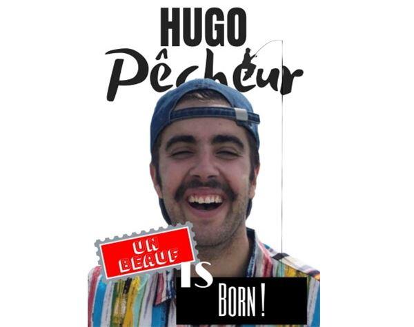 """Théâtre Le Point Comédie - """"Hugo Pêcheur, un beauf is born"""""""