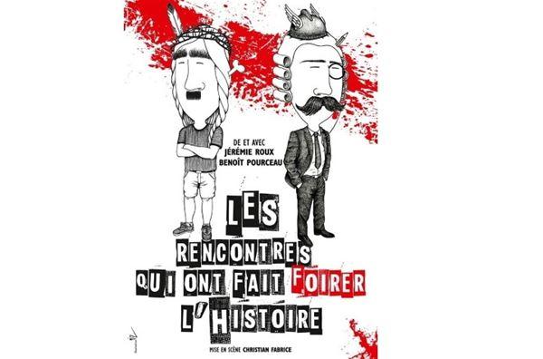 """Théâtre Le Point Comédie - """"Les rencontres qui ont fait foirer l'histoire"""""""