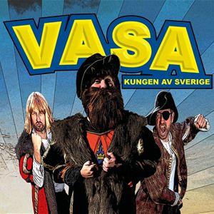 VASA - Kungen av Sverige