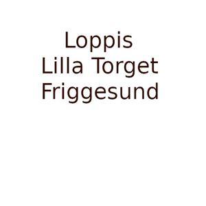 LOPPIS Lilla Torget i Friggesund!