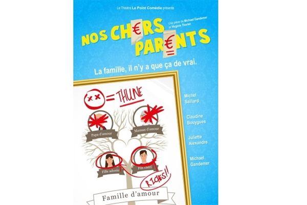 """Théâtre Le Point Comédie - """"Nos chers Parents"""""""