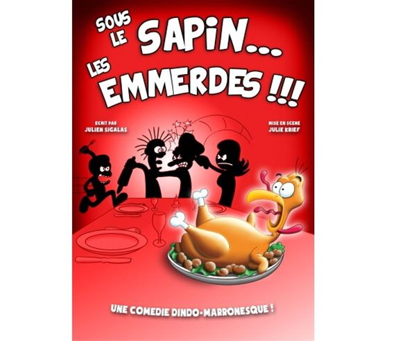 """Théâtre Le Point Comédie - """"Sous le sapin les emmerdes"""""""