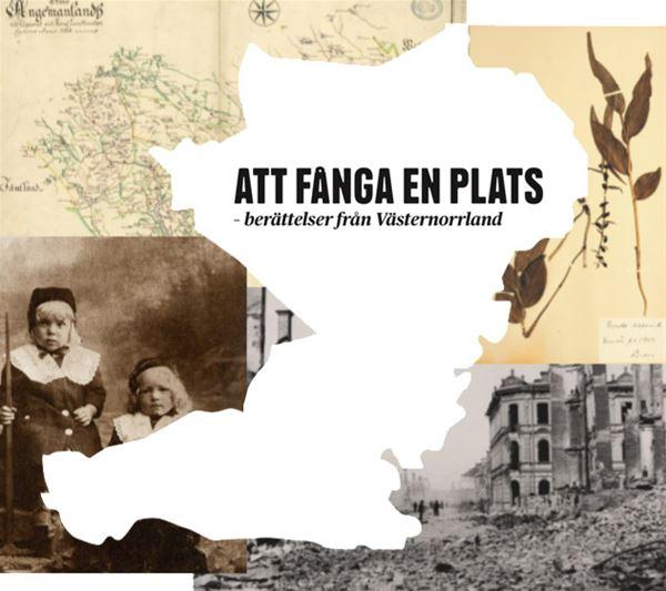 """Digital visning av utställningen """"Att fånga en plats- berättelser från Västernorrland"""""""