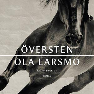 © Förlag Kaunitz-Olsson, Ola Larsmo Översten