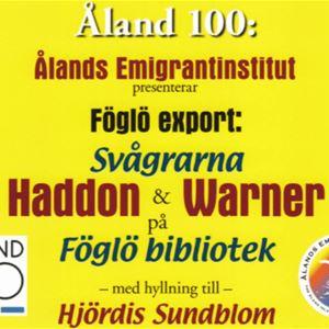 Utställning på Föglö bibliotek: Svågrarna Haddon & Warner