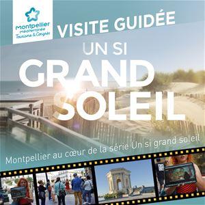 Montpellier au coeur de la série Un si grand soleil