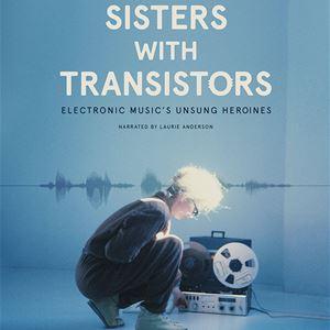 Sisters with Transistors – elektromusikens pionjärer FILM